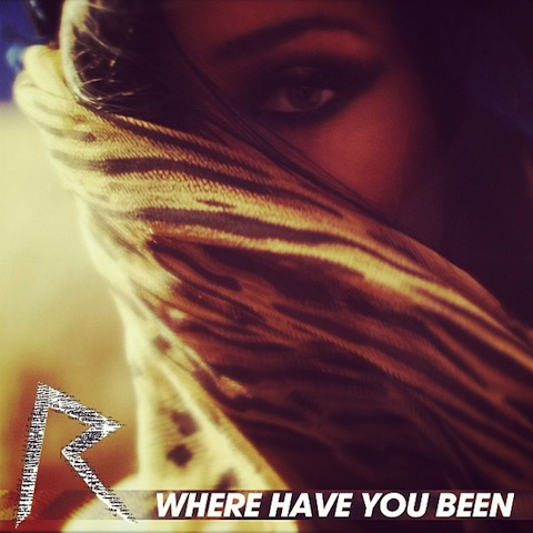 Rihanna《Where Have You Been》